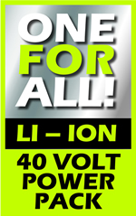 40 Volt ONE FOR ALL